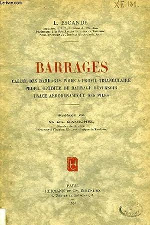 BARRAGES, CALCUL DES BARRAGES POIDS A PROFIL TRIANGULAIRE, PROFIL OPTIMUM DE BARRAGE DEVERSOIR, ...