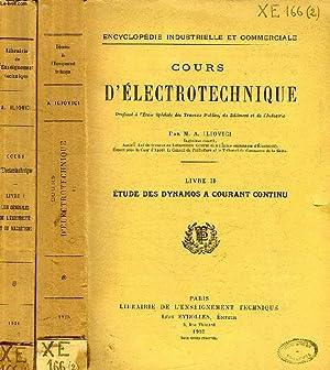 COURS D'ELECTROTECHNIQUE, 2 TOMES, PROFESSE A L'ECOLE: ILIOVICI M. A.