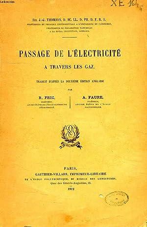 PASSAGE DE L'ELECTRICITE A TRAVERS LES GAZ: FRIC R., FAURE A.