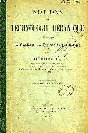 NOTIONS DE TECHNOLOGIE MECANIQUE A L'USAGE DES CANDIDATS AUX ECOLES D'ARTS ET METIERS: ...