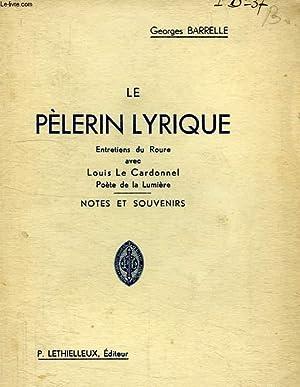 LE PELERIN LYRIQUE, ENTRETIENS AVEC LOUIS LE CARDONNEL: BARRELLE GEORGES
