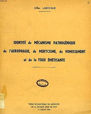 IDENTITE DU MECANISME PATHOGENIQUE DE L'AEROPHAGIE, DU MERYCISME, DU VOMISSEMENT ET DE LA TOUX...