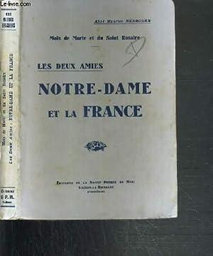 MOIS DE MARIE ET DU SAINT ROSAIRE - LES DEUX AMIES - NOTRE-DAME ET LA FRANCE: BESSODES MAURICE ABBE