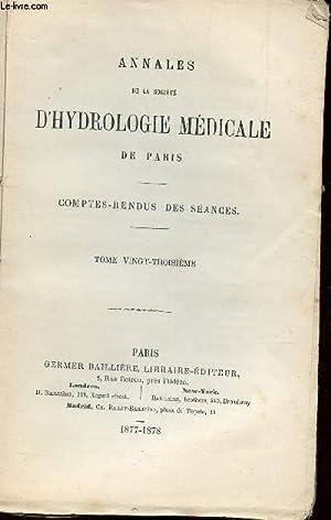 ANNALES DE LA SOCIETE D'HYDROLOGIE MEDICALE DE PARIS - COMPTESD-RENDUS DES SEANCES - TOME 23 &...