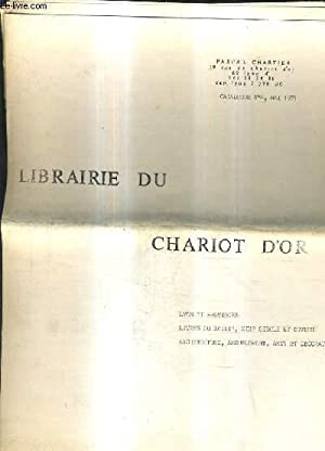 CATALOGUE DE LA LIBRAIRIE DU CHARIOT D'OR CATALOGUE N°4 MAI 1971 - LYON ET PROVINCES LIVRES DU ...
