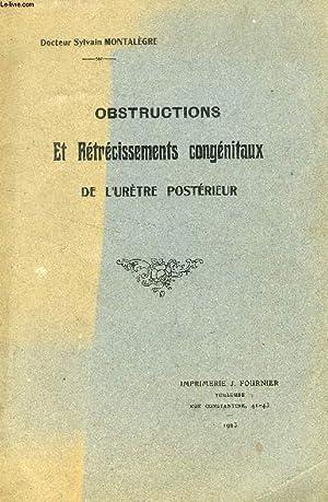 OBSTRUCTIONS ET RETRECISSEMENTS CONGENITAUX DE L'URETRE POSTERIEUR: MONTALEGRE Dr SYLVAIN