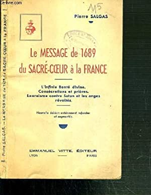LE MESSAGE DE 1689 DU SACRE-COEUR A LA FRANCE: SALGAS PIERRE