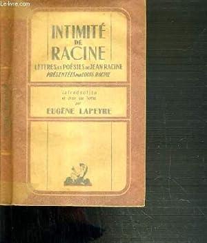 INTIMITE DE RACINE - LETTRES ET POESIES PAR JEAN RACINE: LAPEYRE EUGENE