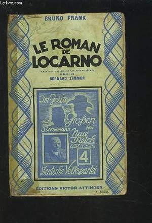 LE ROMAN DE LOCARNO - POLITISCHE NOVELLE.: FRANK BRUNO