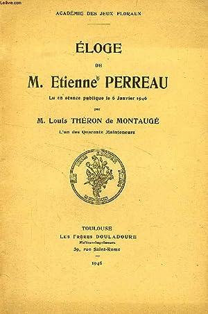 ELOGE DE M. ETIENNE PERREAU, LU EN: THERON DE MONTAUGE