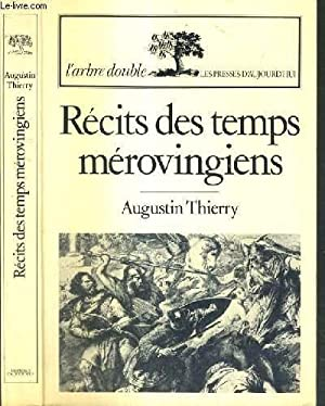 RECITS DES TEMPS MEROVINGIENS / COLLECTION L'ARBRE DOUBLE: THIERRY AUGUSTIN