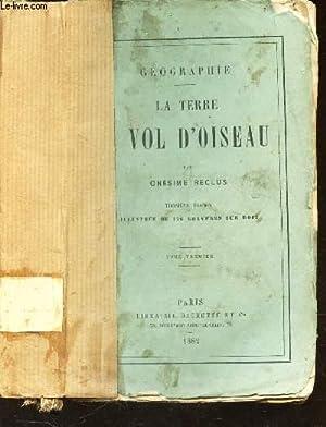 LA TERRE VOL D'OISEAU - GEOGRAPHIE / 3E EDITION.: RECLUS ONESIME