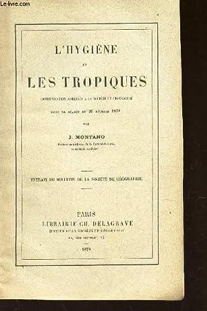 L'HYGIENE ET LES TROPIQUES - cmmunkication adressée a la Société de g&...