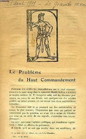 LA GRANDE REVUE, AOUT 1911 (Sommaire: Le problème du Haut Commandement, Charles Humbert; ...