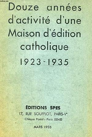DOUZE ANNEES D'ACTIVITE D'UNE MAISON D'EDITION CATHOLIQUE, 1923-1935: COLLECTIF