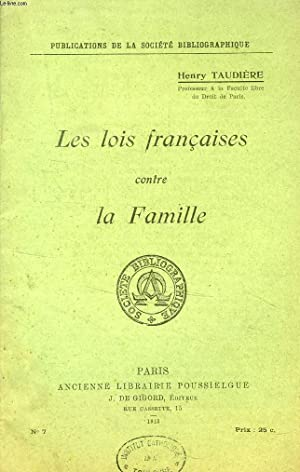 LES LOIS FRANCAISES CONTRE LA FAMILLE: TAUDIERE HENRY