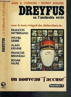 DREYFUS OU L'INTOLERABLE VERITE - UN NOUVEAU J'ACCUSE: CHERASSE JEAN A. - BOUSSEL PATRICE