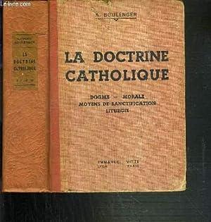 LA DOCTRINE CATHOLIQUE - EN 4 PARTIES: BOULENGER A.