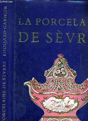 LA PORCELAINE DE SEVRES - 50 PLANCHES: GARNIER EDOUARD