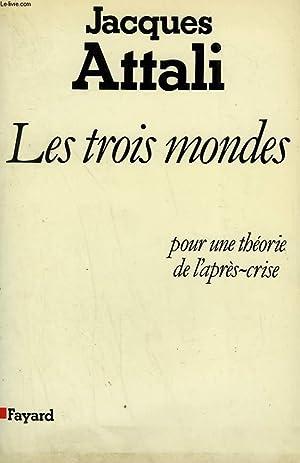 LES TROIS MONDES. POUR UNE THEORIE DE: ATTALI JACQUES.