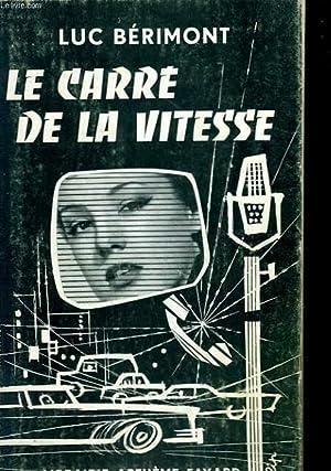 LE CARRE DE LA VITESSE.: BERIMONT LUC.