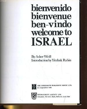 BIENVENIDO, BIENVENUE, BEN-VINDO, WELCOME TO ISRAEL: ASHER WEILL