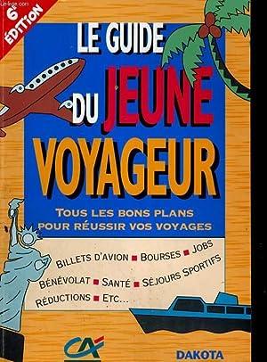 LE GUIDE DU JEUNE VOYAGEUR (6e édition): COLLECTIF