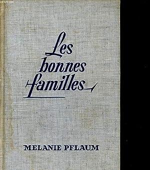 LES BONNES FAMILLES: MELANIE PFLAUM