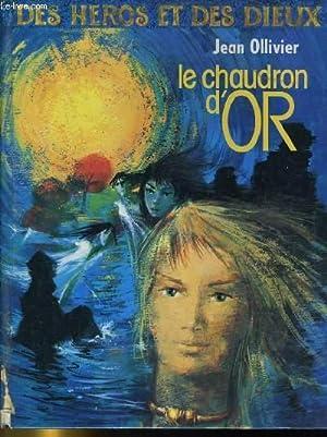 LE CHAUDRON D'OR, LE SEIGNEUR DES CAPS, MYRDIN L'ENCHANTEUR: JEAN OLLIVIER