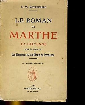 LE ROMAN DE MARTHE, LA SALYENNE, SUIVI: R. M. GATTEFOSSE