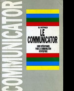 LE COMMUNICATOR, GUIDE OPERATIONNEL POUR LA COMMUNICATION: M.H. WESTPHALEN