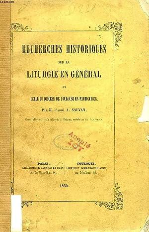 RECHERCHES HISTORIQUES SUR LA LITURGIE EN GENERAL: SALVAN Abbé A.