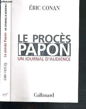 LE PROCES PAPON - UN JOURNAL D'AUDIENCE: CONAN ERIC