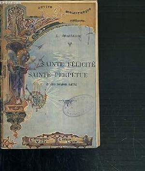 SAINTE FELICITE SAINTE PERPETUE ET LEURS COMPAGNONS MARTYRS / PETITE BIBLIOTHEQUE N°27.: ...