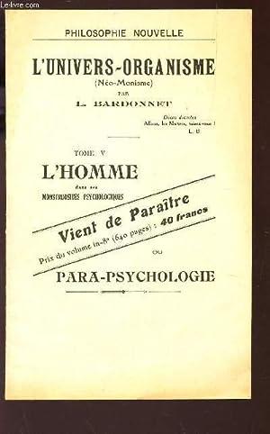 PLAQUETTE PUBLICITAIRE DE : L'UNIVERS-ORGANISME (NEO-MONISME) -: BARDONNET L.