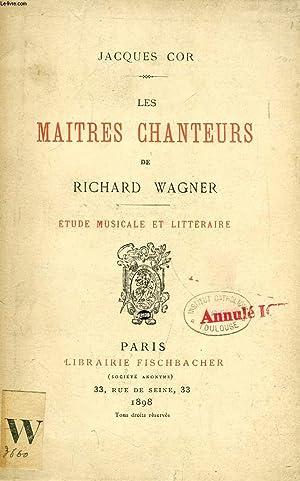 LES MAITRES CHANTEURS DE RICHARD WAGNER, ETUDE MUSICALE ET LITTERAIRE: COR JACQUES