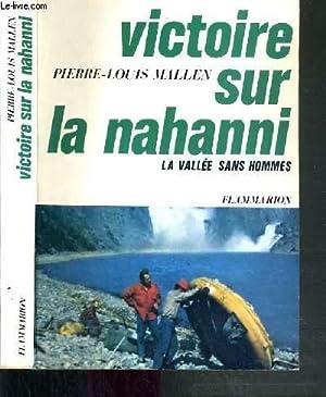 VICTOIRE SUR LA NAHANNI - LA VALLEE SANS HOMMES: MALLEN PIERRE-LOUIS