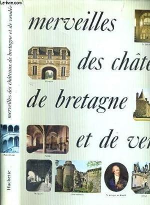 MERVEILLES DES CHATEAUX DE BRETAGNE ET DE VENDEE: COLLECTIF