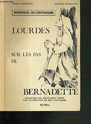MEMORIAL DU CENTENAIRE - LOURDES SUR LES PAS DE BERNADETTE: LAFOURCADE PIERRE - MENGELATTE FRANCOIS