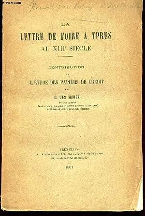 LA LETTRE DE FOIRE A YPRES AU XIIIe SIECLE - CONTRIBUTION A L'ETUDE DES PAPIERS DE CREDIT: DES...