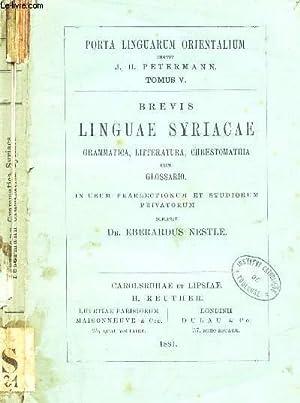 BREVIS LINGUAE SYRIACAE GRAMMATICA, LITTERATURA, CHRESTOMATRIA CUM: NESTLE EBERARDUS (Dr)