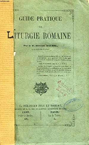 GUIDE PRATIQUE DE LITURGIE ROMAINE: MAUREL P. ANTONIN, S. J.