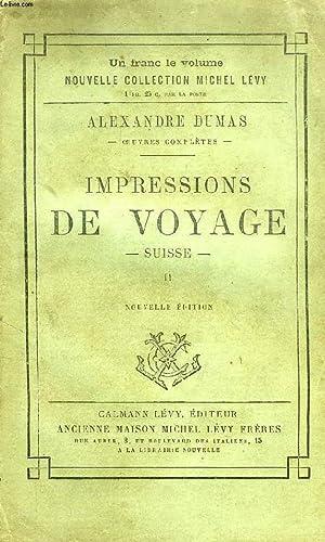 IMPRESSIONS DE VOYAGE, SUISSE, II: DUMAS Alexandre