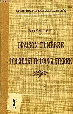 ORAISON FUNEBRE DE HENRIETTE D'ANGLETERRE: BOSSUET, Par L. BOMPARD
