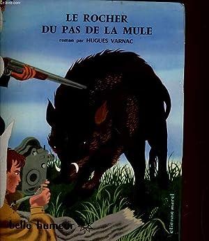 LE ROCHER DU PAS DE LA MULE. ROMAN: HUGUES VARNAC