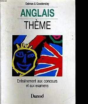 ANGLAIS THEME. ENTRAINEMENT AUX CONCOURS ET AUX EXAMENS: DELMAS & GOODENDAY