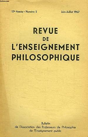 REVUE DE L'ENSEIGNEMENT PHILOSOPHIQUE, 17e ANNEE, N° 5, JUIN-JUILLET 1967: COLLECTIF