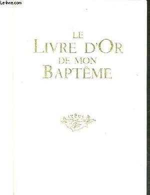 LE LIVRE D'OR DE MON BAPTEME EST MON NOM CHRETIEN: GARAIL M.