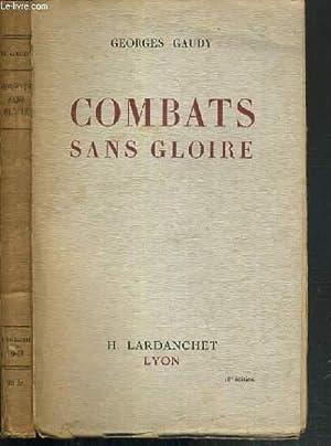 COMBATS SANS GLOIRE: GAUDY GEORGES