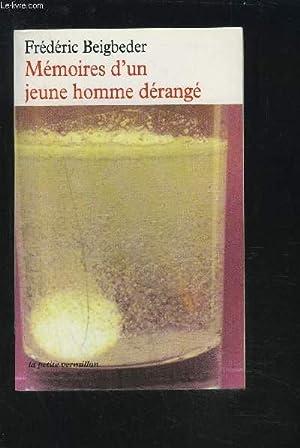 MEMOIRES D'UN JEUNE HOMME DERANGE.: BEIGBEDER FREDERIC